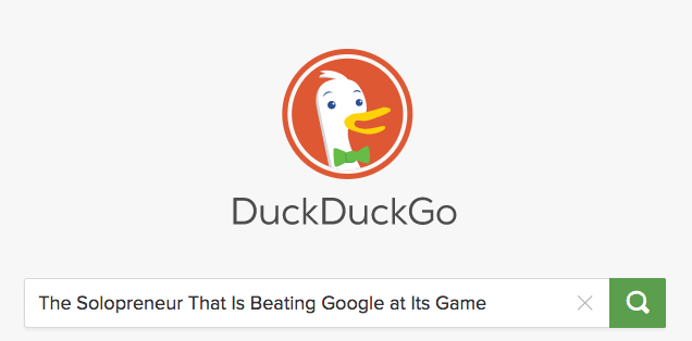 DuckDuckGo: The [Former] Solopreneur That Is Beating Google at Its Game